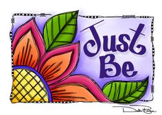 """""""Just Be"""" by Debi Payne of Debi Payne Designs"""