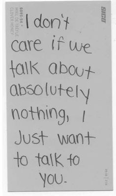 I just want to talk to you
