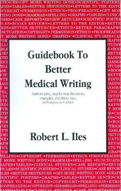 Amazon.com: Guidebook to Better Medical Writing (9780966183115): Robert L. Iles: Books