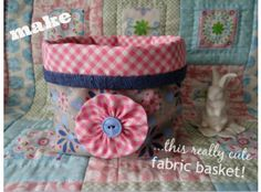 Tutorial: Quilted fabric basket