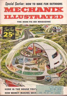 Dome House (a vision of the future from 1957)