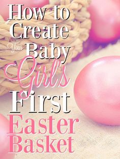 Your baby girl's first Easter basket if one of the greatest joys of the first year! Check out this list for newborn Easter basket inspiration!