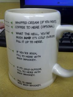 Funny pictures about Coffee Protocol During The Cold Months. Oh, and cool pics about Coffee Protocol During The Cold Months. Also, Coffee Protocol During The Cold Months photos. Irish Coffee Mugs, Funny Coffee Mugs, Coffee Humor, Coffee Cup, Coffee Cream, Drink Coffee, Irish Eyes Are Smiling, Irish Quotes, Irish Sayings