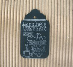 Chalkboard Gift Tags, Coffee Shared with a Friend Gift Tags, Vintage Design Black Chalkboard, Hand Stamped, set of 6    Excellent coffee