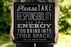 Don't bring your bad energy around here... nope...