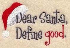 Dear Santa,  Define good.