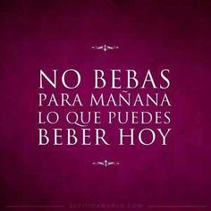 No bebas para mañana lo que puedes beber hoy #winelover #amaraselvino