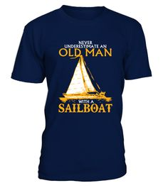 """# Old Man With a Sailboat-Limited Edition .  #BestSailingTshirt#BestSailboatTshirt#Sailor #Sailing #SailBoat#Boat #CaptainSpecial Offer, not available anywhere else!      Available in a variety of styles and colors      Buy yours now before it is too late!      Secured payment via Visa / Mastercard / Amex / PayPal / iDeal      How to place an order            Choose the model from the drop-down menu      Click on """"Buy it now""""      Choose the size and the quantity      Add your delivery…"""