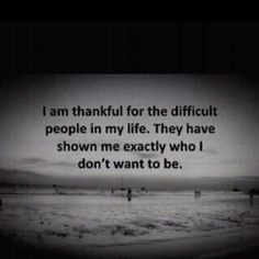 "This quote kind of just says it all. I am also thankful that those ""difficult people"". ""chose"" to leave, and took the rest of ""their"" difficult people right along with em'. Great Quotes, Quotes To Live By, Inspirational Quotes, Awesome Quotes, Motivational, Uplifting Quotes, The Words, Quotable Quotes, Funny Quotes"
