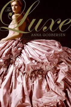 The book (first in a series) that started the Girls in Gowns trend = The Luxe by Anna Godbersen (hardcover 2007, paperback 2008)