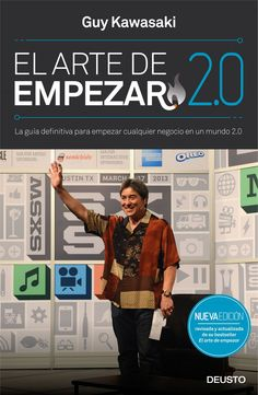 El arte de empezar 2.0 : la guía definitiva para empezar cualquier negocio en un mundo 2.0 / Guy Kawsaki: http://kmelot.biblioteca.udc.es/record=b1536307~S1*gag