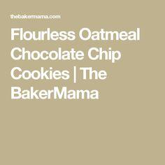 Flourless Oatmeal Chocolate Chip Cookies   The BakerMama
