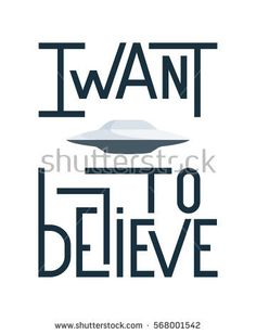I want to believe. Simple poster with UFO. Vector illustration