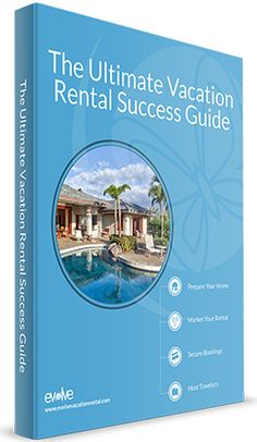 The Ultimate Vacation Rental Success Guide - This free ebook includes everything you need to know to succeed as a vacation rental owner! #vacationrental #ebook #download #free