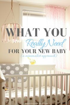 What you REALLY need for your new baby (a minimalist approach) - 34 MAGNOLIA STREET