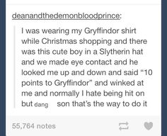 10 Points to Gryffindor! I would die if someone said this to me! Even tough I'm not a gryffindor, go slytherin! Harry Potter Love, Harry Potter Fandom, Harry Potter Memes, My Tumblr, Tumblr Funny, Funny Memes, Must Be A Weasley, Just In Case, Just For You