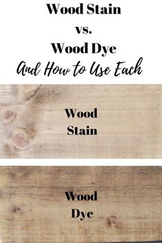 WOOD STAIN VS WOOD DYE or wood tint and how to use each. What is wood dye? You are in the right place about Dye quarto Here we offer you the most beautiful pictures abo Weathered Wood Stain, Diy Wood Stain, Staining Wood Furniture, Painted Furniture, Furniture Repair, Upcycle Home, Repurpose, Reuse, Homemade Wood Stains
