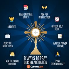 Catholic quotes, infographics, memes and more resources for the New Evangelization. Infographic: 8 Ways To Pray During Adoration. Catholic Prayers, Adoration Catholic, Catholic Religious Education, Catholic Religion, Catholic Quotes, Catholic School, Catholic Websites, Catholic Lent, Catholic Crafts