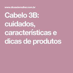 Cabelo 3B: cuidados, características e dicas de produtos