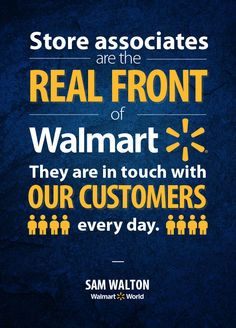 "Sam Walton said, ""Store associates are the real front of Walmart."""