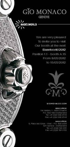Gio Monaco is very pleased to invite you to visit our luxury timepiece exhibit at Baselworld 2012.