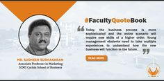 #‎FacultyQuoteBook‬ In a freewheeling conversation with Mr. Sudheer Sudhakaran...  Some deep insights on Marketing To have access to the entire conversation,  #Marketing #Interview #Insights