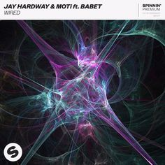 Jay Hardway & MOTi ft. Babet - Wired [OUT NOW] by Spinnin' Records