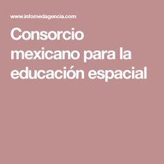 Consorcio mexicano para la educación espacial