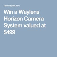 Win a Waylens Horizon Camera System valued at $499