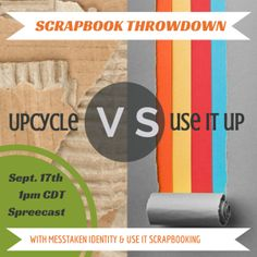 SCRAPBOOK THROWDOWN Sept. 17th with Use It Scrapbooking's Kelli LIVE!http://www.spreecast.com/events/scrapbook-throwdown-september