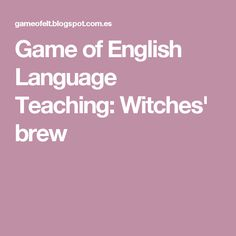 Game of English Language Teaching: Witches' brew