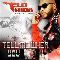 Flo Rida - Tell Me When You Ready Lyrics and Video Download MP3