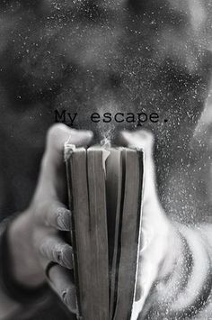 Books, My Escape, exactly!