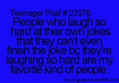 Me without a doubt haha... One time I couldnt even say anything until I was busting out laughing on the floor haha...I got weird looks but ehh