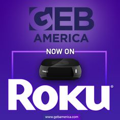 Watch GEB America on any Roku device!