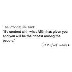 "el-islamoe-dinie: ""Be content with what Allah has given you, and you will be the richest among the people ❤ "" Prophet Muhammad Quotes, Hadith Quotes, Muslim Quotes, Imam Ali Quotes, Hindi Quotes, Famous Quotes, Religion Quotes, Wisdom Quotes, Quotes Quotes"