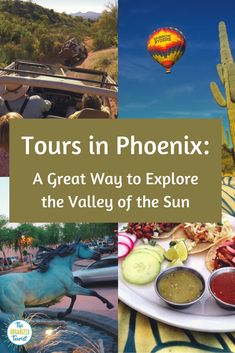 Take a tour in Phoenix the next time you visit. I've compiled a list of tours in Phoenix, with offerings from adventure to culinary explorations. #phoenix #theorganizedtourist