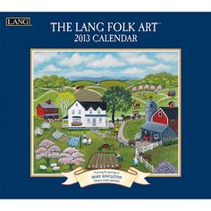 Lang Folk Art Wall Calendar: The calendar that embodies the Lang Brand, Mary Singleton's classic Lang Folk Art celebrates its 30th edition in 2013. Industry rated as the #1 calendar since 1999, LANG Wall Calendars are the most popular brand among consumers year after year.  $15.99  http://calendars.com/Lang-Folk-Art/Lang-Folk-Art-2013-Wall-Calendar/prod201300001746/?categoryId=cat200014=cat200014#