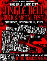 JINGLE BELL ROCK & METAL FEST Saturday-December 14th-Where- IN THE VENUE-SLC Tickets Avail thru Gorrilla http://www.gorillamusic.com/eagleone/buy-tickets/