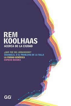 Portada. Acerca de la ciudad, Rem Koolhaas. Cortesía de GGili.