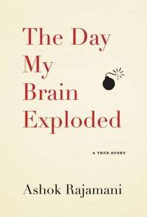 The Day My Brain Exploded A True Story by Ashok Rajamani and Publisher Algonquin Books (workman). Save up to by choosing the eTextbook option for ISBN: The print version of this textbook is ISBN: Brain Book, My Brain, Brain Aneurysm, Traumatic Brain Injury, Book Publishing, Memoirs, True Stories, Books To Read, Reading