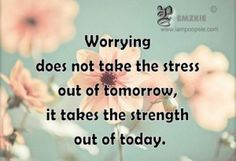 Poopsie » Worrying does not take the stress out of tomorrow