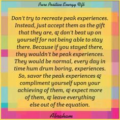Peak experiences are like orgasmic experiences ;-)