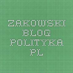 to nie mocarz zabija  zakowski.blog.polityka.pl