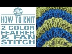 The 2 Color Feather and Fan Stitch :: Knitting Stitch #138 :: New Stitch A Day