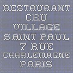 Restaurant CRU Village Saint Paul 7 rue Charlemagne Paris  http://www.restaurantcru.fr