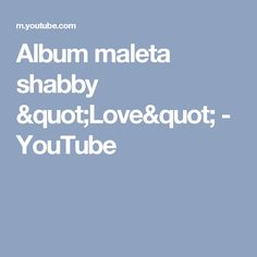 "Album maleta shabby ""Love"" - YouTube"