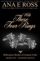 With These Four Rings - Book Five: Wedding Bonus, an ebook by Ana E Ross at Smashwords