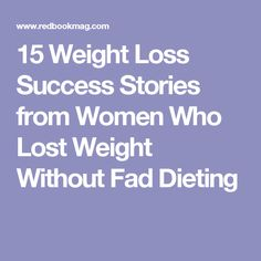 15 Weight Loss Success Stories from Women Who Lost Weight Without Fad Dieting