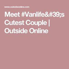 Meet #Vanlife's Cutest Couple | Outside Online